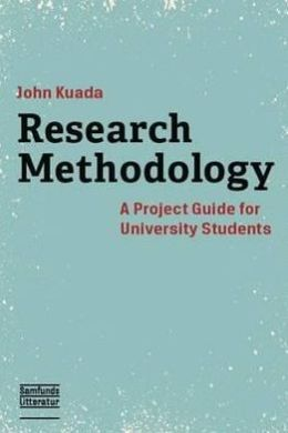 Research Methodology: A Project Guide for University Students