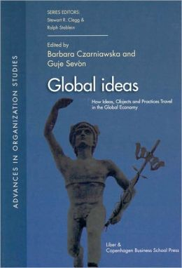 Global Ideas: How Ideas, Objects and Practices Travel in the Global Economy