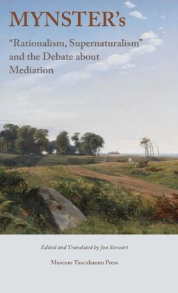 Mynster's: Rationalism, Supernaturalism and the Debate about Mediation