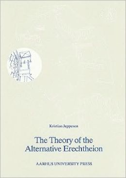 The Theory of the Alternative Erechtheion: Premises, Definition and Implications