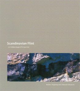 Scandinavian Flint: An Archaeological Perspective