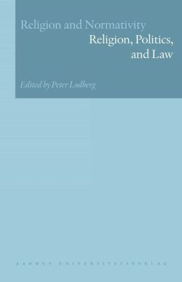 Religion and Normativity, Volume III: Religion, Politics, and Law