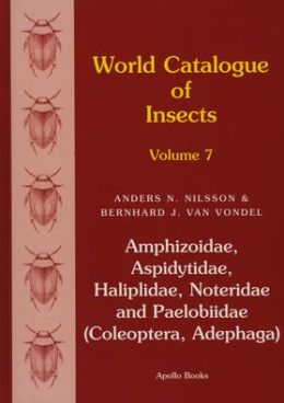 World Catalogue of Insects: Amphizoidae, Aspidytidae, Haliplidae, Noteridae and Paelobiidae (Coleoptera, Adephaga): Volume 7