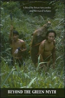Beyond the Green Myth: Hunter-Gatherers of Borneo in the Twenty-First Century