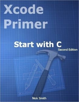 Xcode Primer - Start with C - Second Edition