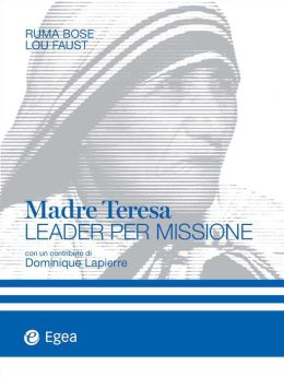 Madre Teresa: Leader per missione