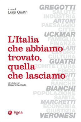 Italia che abbiamo trovato, quella che lasciamo (L')