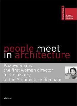 People Meet in Architecture: Biennale Architettura 2010 ...