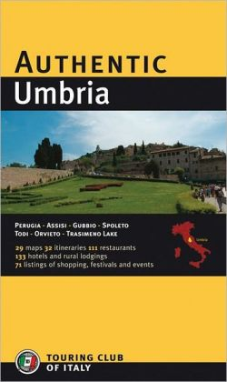 Umbria: Assisi, Citta Di Castello, Gubbio, Orvieto, Churches, Palazzi, Castles, Museums