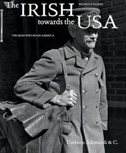 Irish Towards the USA: The Irish Who Made America