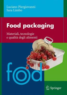 Food packaging: Materiali, tecnologie e soluzioni