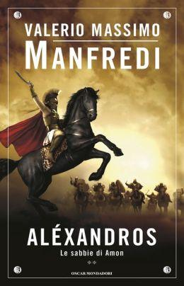 Alexandros - 2. Le sabbie di Amon