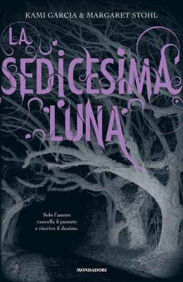 La sedicesima luna (Beautiful Creatures)
