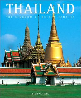 Thailand: The Kingdom of Golden Temples