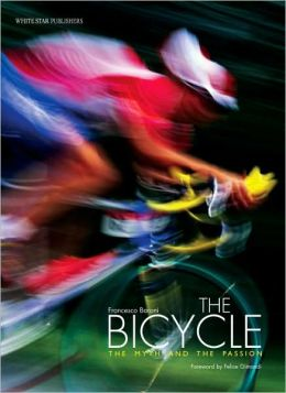 Bicycle: The Myth and the Passion