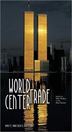 World Trade Center: Past, Present, Future