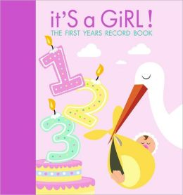 It's a Girl!: The First Years Record Book