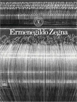 Ermenegildo Zegna: An Enduring Passion for Fabrics, Innovation, Quality and Style