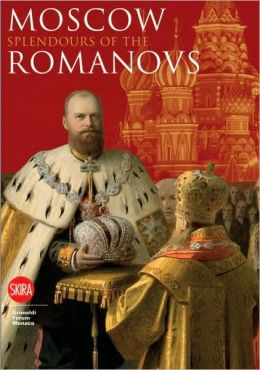 Moscow: Splendours of the Romanovs