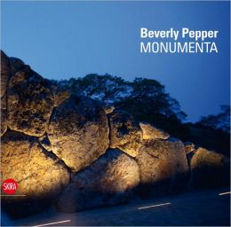 Beverly Pepper: Monumentality, A Life in Art