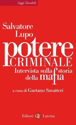Potere criminale: Intervista sulla storia della mafia