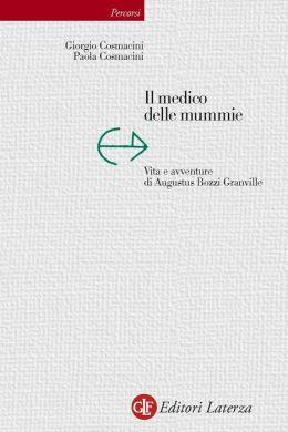 Il medico delle mummie: Vita e avventure di Augustus Bozzi Granville