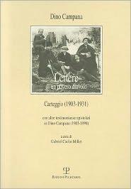 Lettere di un povero diavolo. Carteggio (1903-1931): Con altre testimonianze epistolari su Dino Campana (1903-1998)