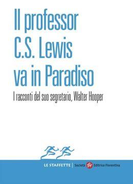 Il professor C.S. Lewis va in Paradiso: I racconti del suo segretario, Walter Hooper