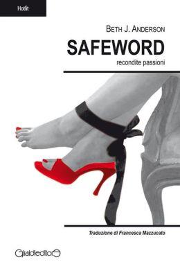 Safeword. Recondite passioni