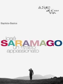José Saramago. Un ritratto appassionato