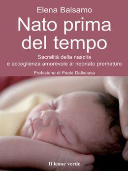 Nato prima del tempo: Sacralità della nascita e accoglienza amorevole al neonato prematuro