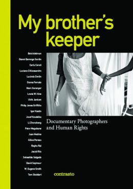 My brother's keeper: Documentary Photographers and Human Rights