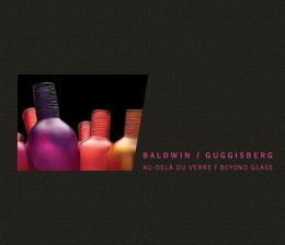 Baldwin/Guggisberg: Beyond Glass