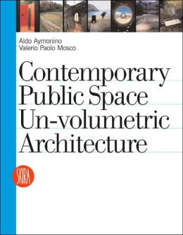Contemporary Public Space: Un-Volumetric Architecture