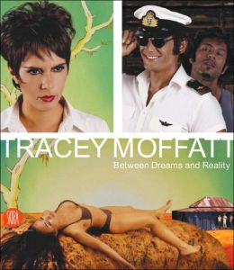 Tracey Moffat: Between Dreams and Reality