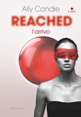 L'arrivo (Reached: Matched Trilogy Series #3)