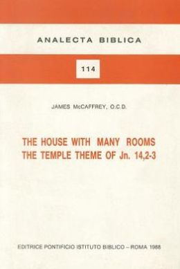 The House with Many Rooms: The Temple Theme of Jn 14:2-3