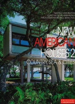 New American Houses 2: Country, Sea, and Cities