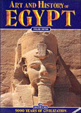 Art and History of Egypt: 5000 Years of Civilization