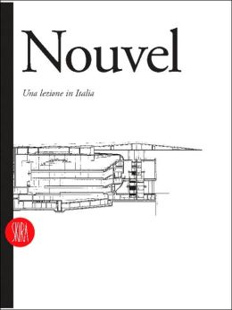 Jean Nouvel: Architecture and Design 1976-95