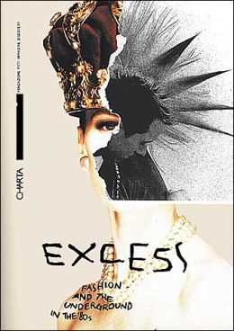 Excess: Fashion and Underground in the 1980's