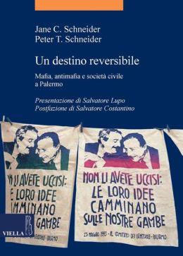 Un destino reversibile: Mafia, antimafia e società civile a Palermo