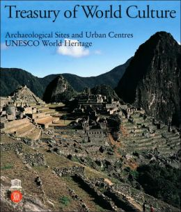 Treasury of World Culture: Archaeological Sites and Urban Centers