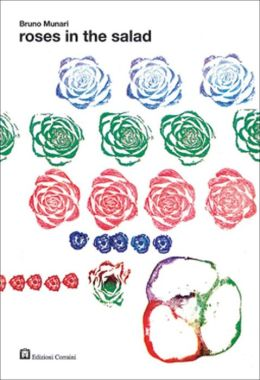 Bruno Munari: Roses in the Salad