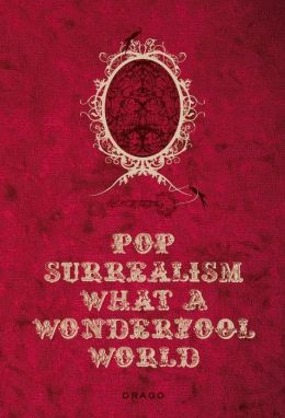 Pop Surrealism: What a Wonderfool World
