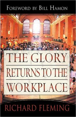 Glory Returns to the WorkPlace