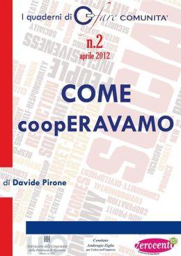 COME coopERAVAMO. Nascita e sviluppo della cooperazione sociale in Provincia di Ravenna