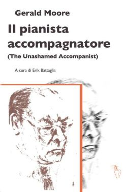 Il pianista accompagnatore: The Unashamed Accompanist