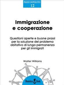 Immigrazione e cooperazione: Questioni aperte e buone prassi per la soluzione del problema abitativo di lunga permanenza per gli immigrati.