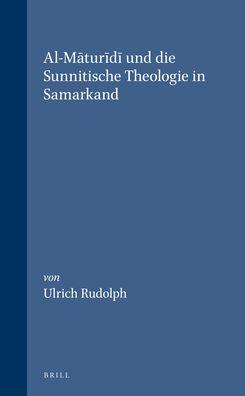 Al-Maturidi und die Sunnitische Theologie in Samarkand